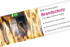 """Januar 2019 – BHE-Fachkongress """"Brandschutz"""" am 07. – 08. März 2019 in Fulda …mehr"""